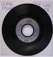 "CLIMIE FISHER : LOVE LIKE A RIVER 7"" Vinyl Single 45rpm VG"