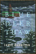 Blue Deer Thaw: A Mystery by Jamie Harrison-First Edition/DJ-2000