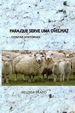 Para Que Serve Uma Ovelha? : Contar Historias. Numa Fazenda No Interior Do...
