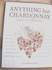 Anything but Chardonnay Guide to Other Grapes Wine Regions Food Pairings