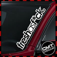 Fraîche comme f ** k voiture/van pare-brise decal sticker jdm euro - 17 couleurs 550mm