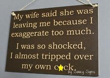 Exaggerate C*ck Naughty Sign - Bar Mancave Pub Shed BBQ Wooden Husband Wife Sign