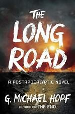 The Long Road: A Postapocalyptic Novel (The New World Series) Hopf, G. Michael