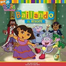 Bailando al rescate (Dance to the Rescue) (Dora La Exploradora) (Spani-ExLibrary
