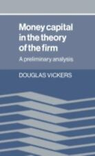 Money Capital in the Theory of the Firm: A Preliminary Analysis