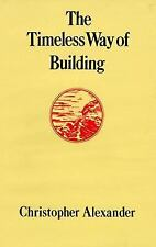 The Timeless Way of Building by Christopher Alexander (1979, Hardcover) NEW