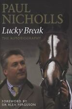Lucky Break by Paul Nicholls (2010, Hardcover)