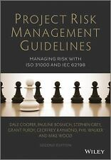 Project Risk Management Guidelines: Managing Risk with ISO 31000 and IEC 62198,