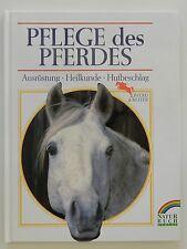 Pflege des Pferdes Ausrüstung Heilkunde Hufbeschlag