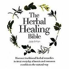 The Herbal Healing Bible: Discover Traditional Herbal Remedies to Treat Everyday