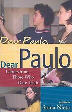 Dear Paulo: Letters from Those Who Dare Teach (Series in Critical Narrative)