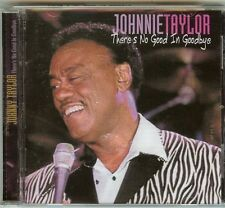 Johnnie Taylor - There's No Good In Goodbye - CD - New