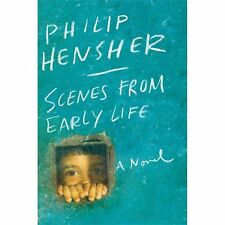 Scenes from Early Life: A Novel, , Hensher, Philip, Very Good, 2013-01-08,