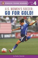 U.S. Women's Soccer: Go for Gold! (Penguin Young Readers, Level 4)  (ExLib)