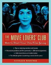The Movie Lovers' Club: How to Start Your Own Film Group, Cathleen Rountree, Goo