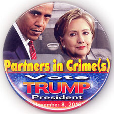 """* Well Done  ~  """" PARTNERS IN CRIMES - VOTE TRUMP """"  ~  2016 Campaign Button"""