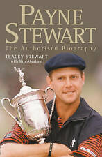 Good, Payne Stewart: The Authorised Biography, Stewart, Tracey, Book