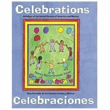 Celebrations/Celebraciones: Holidays of the United States of America and Mexico