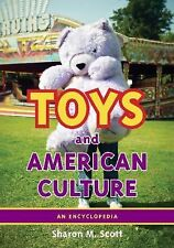 Toys and American Culture: An Encyclopedia, Scott, Sharon M., New Book