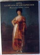 GOYA LA DÉCADA DE LOS CAPRICHOS - RETRATOS 1792 / 1804 - 1992 - VER DESCRIPCIÓN