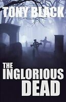 The Inglorious Dead: A Doug Michie Novel, Tony Black - Paperback Book NEW 978085