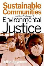 Sustainable Communities and the Challenge of Environmental Justice by Julian...