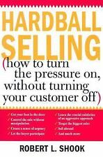 Hardball Selling: How to Turn the Pressure on, without Turning Your Cu-ExLibrary
