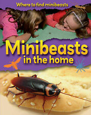 Ridley, Sarah Minibeasts in the Home (Where to Find Minibeasts) Very Good Book