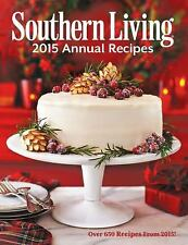 Southern Living 2015 Annual Recipes: Over 650 Recipes From 2015! (Southern Livi