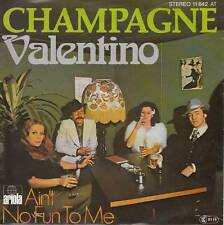 Champagne - Valentino/Ain't No Fun To Me (Vinyl-Single 1977) !!!