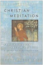 Christian Meditation: Experiencing the Presence of God Finley, James Hardcover