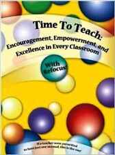Time To Teach - Encouragement, Empowerment, and Excellence in Every Classroom