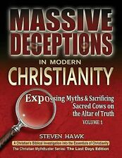 Massive Deceptions in Modern Christianity (Vol. 1) : Exposing Myths and...