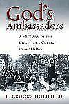 God's Ambassadors: A History of the Christian Clergy in America (Pulpit & Pew)