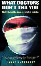 What Doctors Don't Tell You by Lynne McTaggart (paperback)