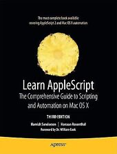 Learn AppleScript: The Comprehensive Guide to Scripting and Automation on Mac OS