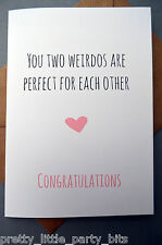 Humourous Greetings Engagement Card/ Funny / Love / Wedding - Perfect Weirdos