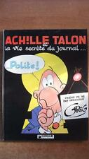 ACHILLE TALON T. 33 : ET LA VIE SECRETE DU JOURNAL POLITE - E.O. - GREG -1983-