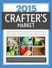 2015 Crafter's Market: How to Sell Your Crafts and Make a Living-ExLibrary