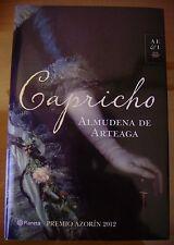 CAPRICHO (PREMIO AZORIN 2012) ALMUDENA DE ARTEAGA. NUEVO. PRIMERA EDICIÓN.