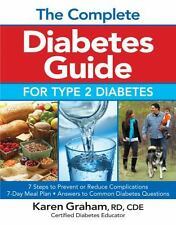 The Complete Diabetes Guide for Type 2 Diabetes by Karen Graham (2013,...