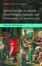 Animal Sacrifice in Ancient Greek Religion, Judaism, and Christianity, 100 BC...
