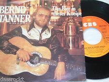 """7"""" - Bernd Tanner Das Bier in dieser Kneipe (Hannes Wader) 1980 # 3966"""