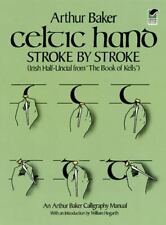 Celtic Hand Stroke by Stroke: Irish Half-Uncial from The Book of Kells