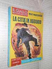 LA CITTA IN AGGUATO Whit Masterson Il Giallo Mondadori 643 1961 narrativa libro
