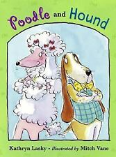 Poodle and Hound, Lasky, Kathryn, Good Book