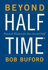 Beyond Halftime: Practical Wisdom for Your Second Half by Buford, Bob P.