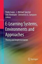 E-Learning Systems, Environments and Approaches : Theory and Implementation...