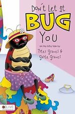 Don't Let It Bug You by Gayle Graves and Tyler Graves (2010, Paperback)