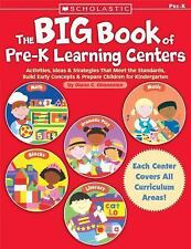 The Big Book of Pre-K Learning Centers: Activities, Ideas & Strategies That Mee